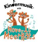 Kindermusik with Move-It Meerkats